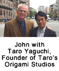 John with Taro Yaguchi, Founder of Taro's Origami Studio